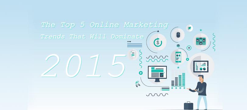 Top 5 xu hướng Marketing Online thống trị năm 2015